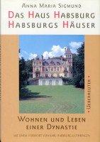 Cover Das Haus Habsburg – Habsburgs Häuser