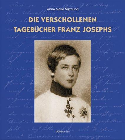 Book Cover: Die verschollenen Tagebücher Franz Josephs